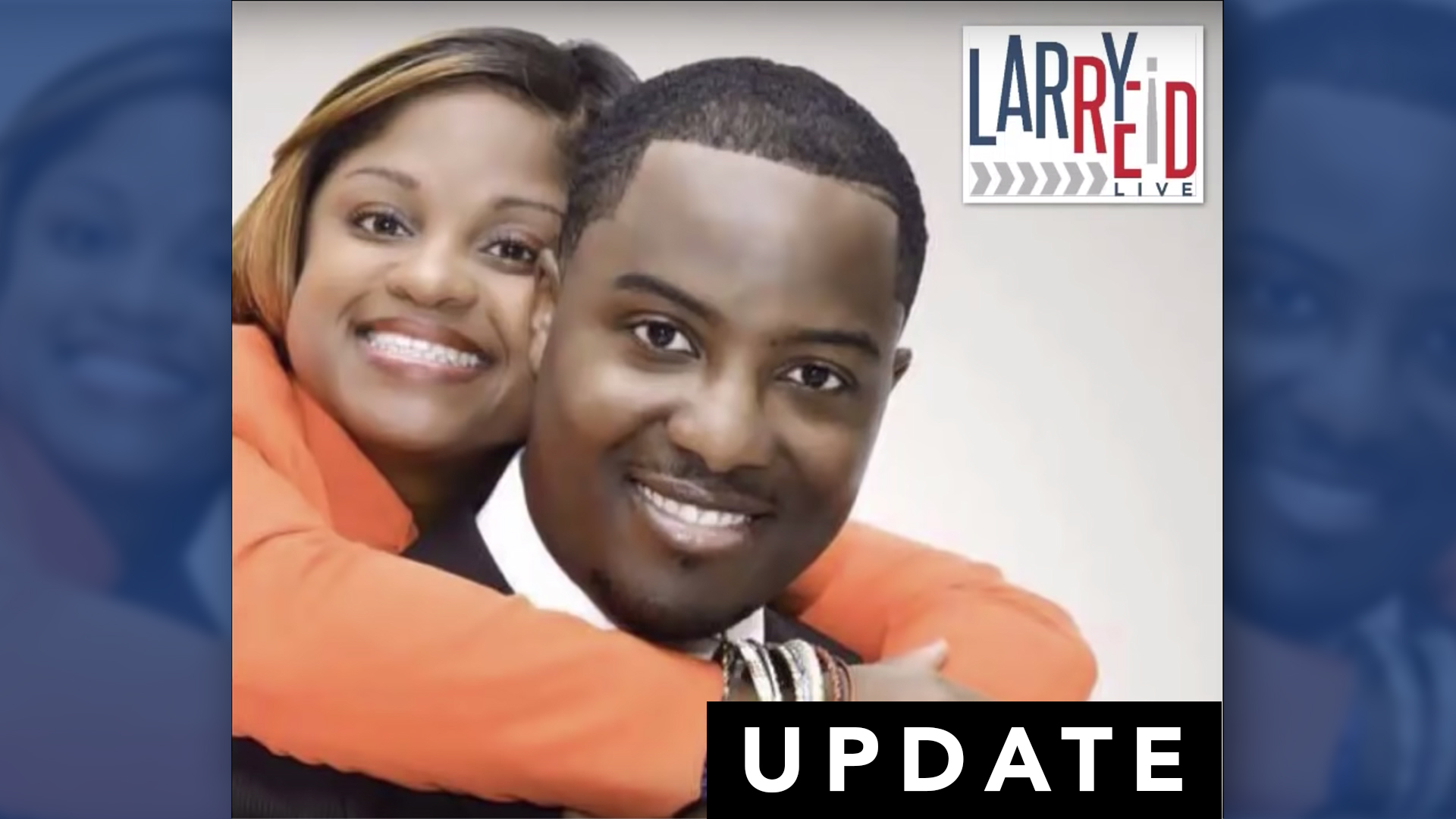 LRL 7.25.19 – UPDATE: Pastor and Lady John Moore and LIVE CALLS